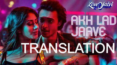 Akh Lad Jave Song Lyrics |  Loveyatri | English Translation | Meaning