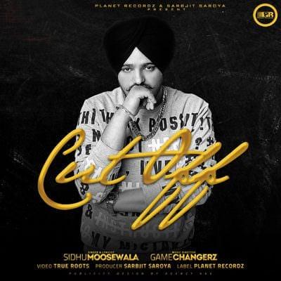 cutt off song lyrics sidhu moose wala