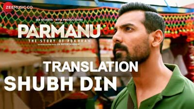 shubh din song lyrics meaning parmanu