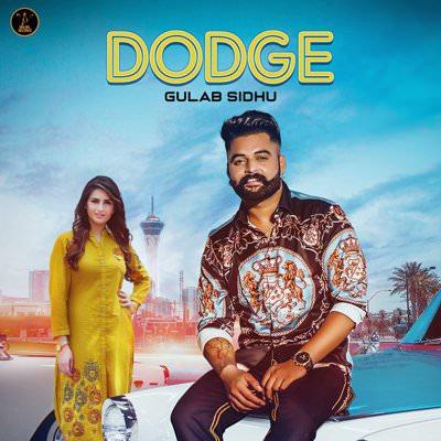 Dodge (feat. Gurlej Akhtar) - Single Gulab Sidhu