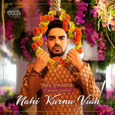 Nahi Karna Viah (feat. Manav Sangha) - Single (by Pav Dharia)