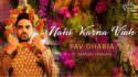 Pav Dharia ft. Manav Sangha - Nahi Karna Viah
