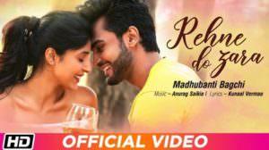 Rehne Do Zara Lyrics – Madhubanti Bagchi