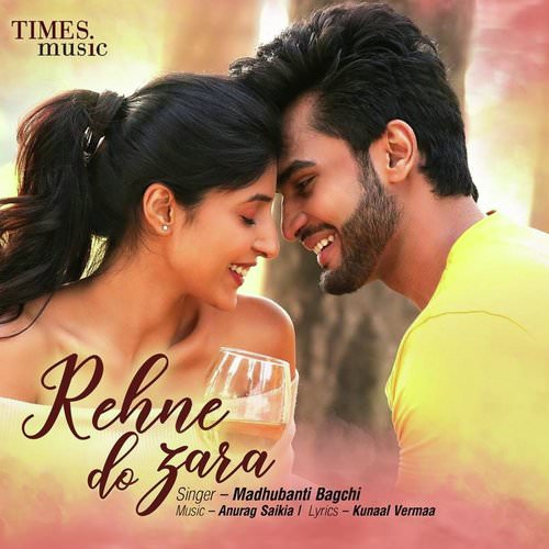 Rehne Do Zara hindi lyrics Madhubanti Bagchi