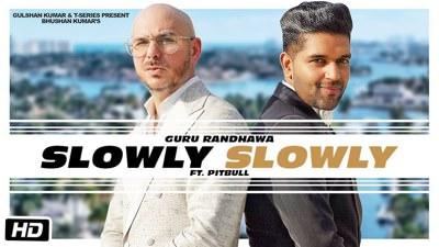 SLOWLY SLOWLY Guru Randhawa