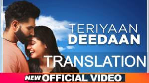 Teriyaan Deedaan translation