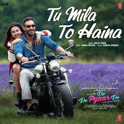 Tu Mila To Haina hindi lyrics De De Pyaar De by Amaal Mallik, Arijit Singh