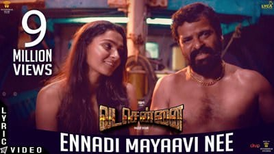 VADA CHENNAI - Ennadi Maayavi Nee