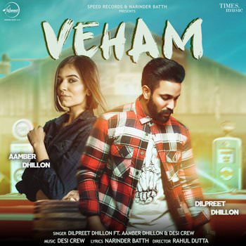 Veham (feat. Aamber Dhillon & Desi Crew) - Single (by Dilpreet Dhillon)