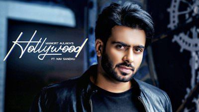 Hollywood Lyrics – Mankirt Aulakh & Nav Sandhu