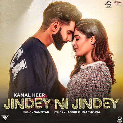 jindey ni jindey song lyrics kamal heer