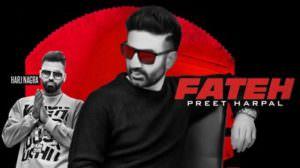 Fateh Song Lyrics – Preet Harpal Ft. Harj Nagra