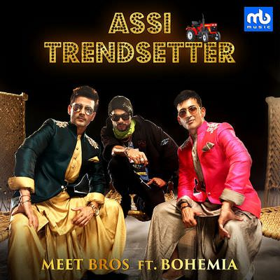 Assi Trendsetter (feat. Bohemia) - Single lyrics