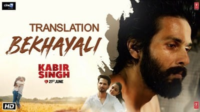 Bekhayali song translation Kabir Singh