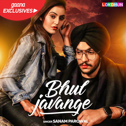 Bhul Javange lyrics - Sanam Parowal
