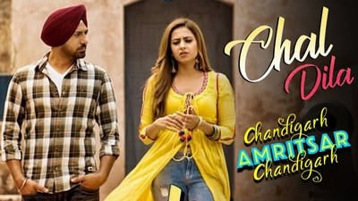 Chal Dila - Gippy Grewal lyrics Sargun Mehta Chandigarh Amritsar Chandigarh