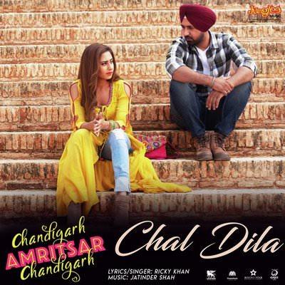 Chal Dila lyrics Chandigarh Amritsar Chandigarh by Ricky Khan