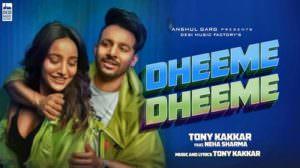 Dheeme Dheeme Lyrics (Hindi) – Tony Kakkar Ft. Neha Sharma