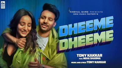 Dheeme Dheeme - Tony Kakkar ft. Neha Sharma