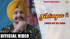 Feelingaa 2 Lyrics – Kay Vee Singh