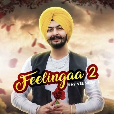 Feelingaa 2 lyrics Kay Vee Singh
