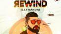 Freez (Rewind) Elly Mangat lyrics