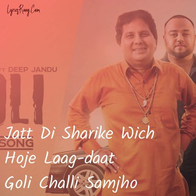 Goli Lyrics -Labh Heera Ft. Deep Jandu