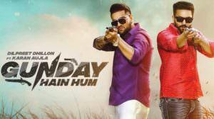 Gunday Hain Hum Lyrics – Karan Aujla & Dilpreet Dhillon