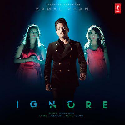 Ignore lyrics - Single (by Kamal Khan)