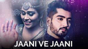 Jaani Ve Jaani - Afsana Khan Jaani