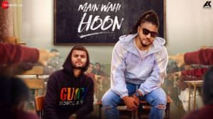 Main Wahi Hoon Lyrics – Raftaar Feat. Karma