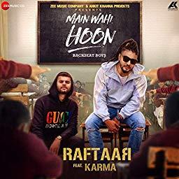Main Wahi Hoon lyrics RAFTAAR feat. KARMA
