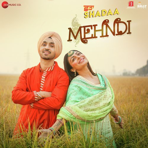 Mehndi lyrics Shadaa by Diljit Dosanjh