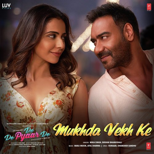 Mukhda Vekh Ke lyrics (From De De Pyaar De)