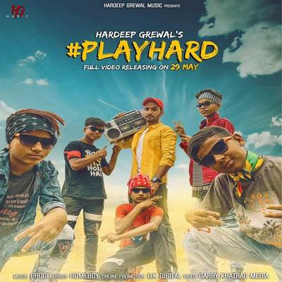 Playhard lyrics Proof Hardeep Grewal