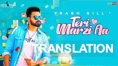 Prabh Gill – Teri Marzi Aa Lyrics & English Meaning
