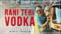 Rani Teri Vodka lyrics Sachet Parampara
