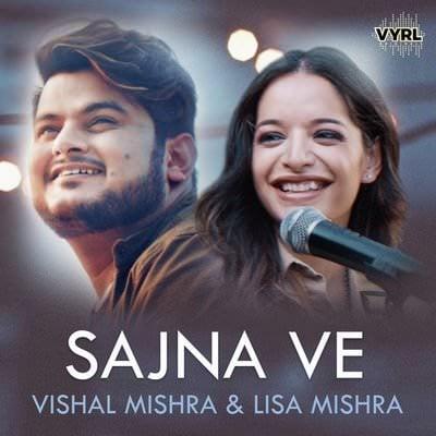 Sajna Ve lyrics by Vishal Mishra, Lisa Mishra