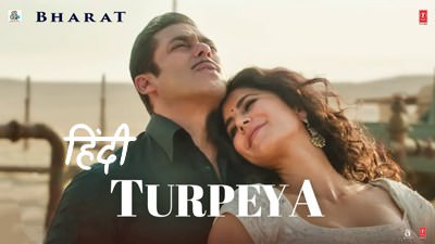 TURPEYA hindi lyrics bharat Salman Khan