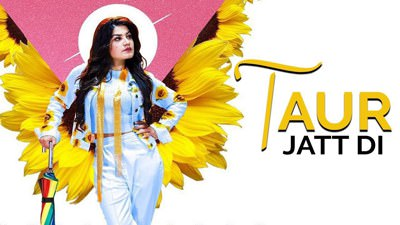 Taur Jatt Di - Kaur B New Punjabi Song lyrics