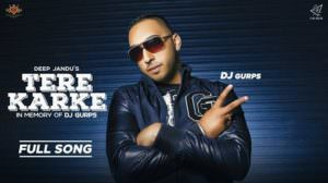 Tere Karke Lyrics – Deep Jandu & MC JD | DJ Gurps