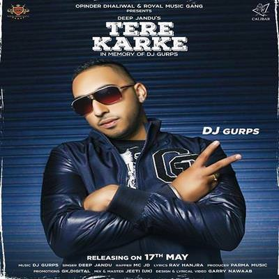 Tere Karke lyrics Dj Gurps Deep Jandu & MC JD