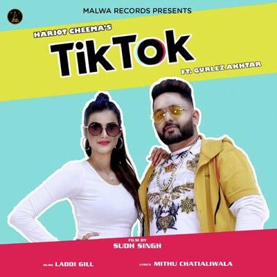 Tiktok by Harjot Cheema feat. Gurlej Akhtar