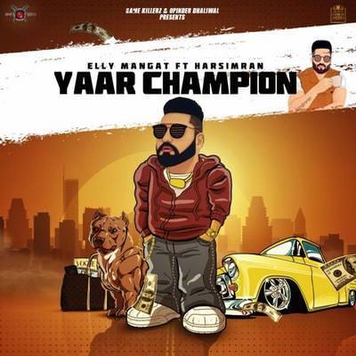 Yaar Champion lyrics (Rewind) Elly Mangat & Harsimran