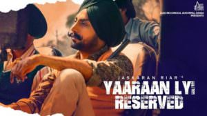 Yaaran Layi Reserved Lyrics – Jaskaran Riar | Yaaraan Lyi Reserved
