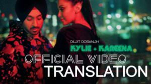 Kylie & Kareena Lyrics [with Meaning] – Diljit Dosanjh