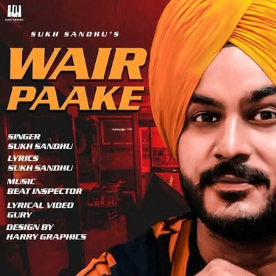 wair paake by sukh sandhu lyrics