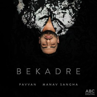 Bekadre Lyrics Ft. 47 Studios Pavvan