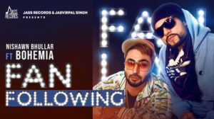 Fan Following Lyrics – Nishawn Bhullar & Bohemia