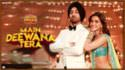 Guru Randhawa Main Deewana Tera song lyrics